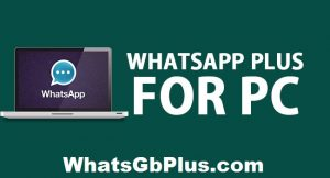 Whatsapp Plus for PC