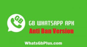 gb whatsapp Anti Ban