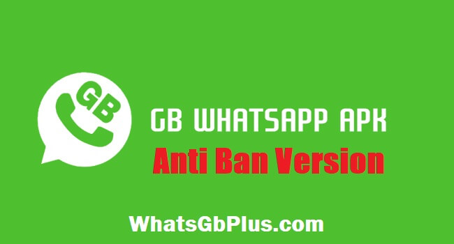 gb whatsapp Anti Ban