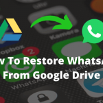 How to restore Whatsapp data from google drive