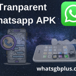 Transparent Whatsapp apk