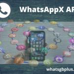 WhatsAppX APK Download v0.9.8.4.20L New Version [ Latest 2021]