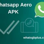 WhatsApp Aero APK | Download Official MOD Version [Latest 2021]
