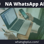 NA WhatsApp APK 2021 Latest + Free Version Download for Android